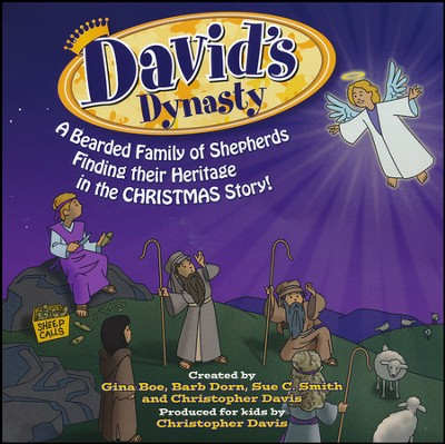 David's Dynasty: A Bearded Family of Shepherds Finding their Heritage in the CHRISTMAS Story! (Listening CD)  -     By: Gina Boe, Barb Dorn, Sue C. Smith