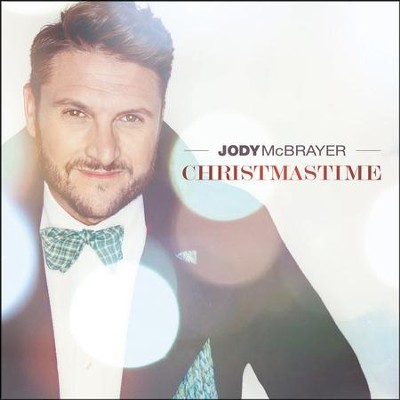 Christmastime   -     By: Jody McBrayer