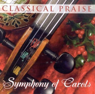 Classical Praise: Symphony of Carols CD   -