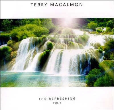 The Refreshing, Volume 1   -     By: Terry MacAlmon