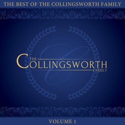 The Best of Collingsworth Family, Volume 1   -     By: The Collingsworth Family