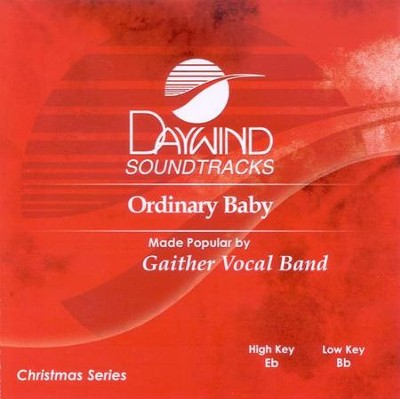 Ordinary Baby, Accompaniment CD   -     By: Gaither Vocal Band