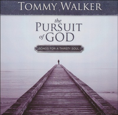 The Pursuit of God: Songs for a Thirsty Soul, Deluxe Edition  -     By: Tommy Walker