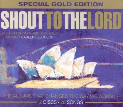 Shout To The Lord, Special Gold Edition 2 CDs   -     By: Hillsong Australia