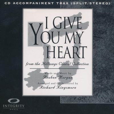 I Give You My Heart (CD Octavo Track)  -     By: Richard Kingsmore