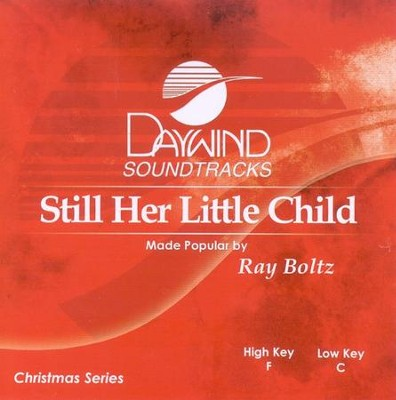 Still Her Little Child, Accompaniment CD   -     By: Ray Boltz