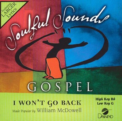I Won't Go Back   -     By: William McDowell