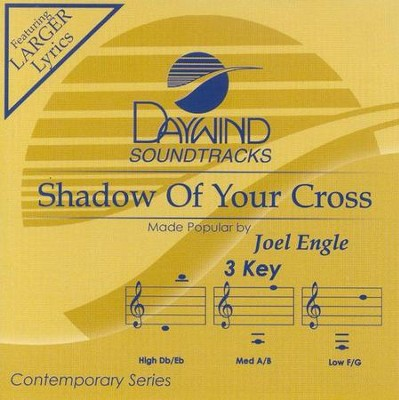 Shadow of Your Cross, Accompaniment CD   -     By: Joel Engle