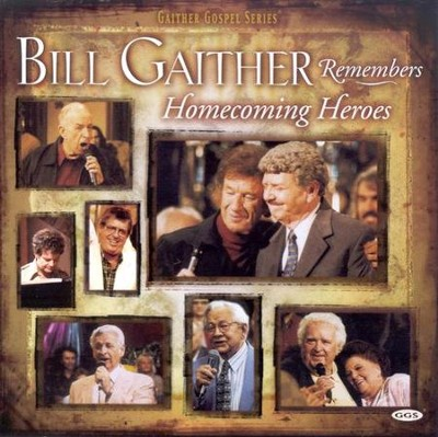 Bill Gaither Remembers Homecoming Heroes, Compact Disc [CD]   -     By: Bill Gaither, Gloria Gaither, Homecoming Friends