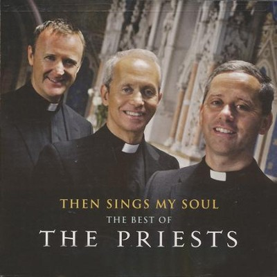 Then Sings My Soul-The Best of the Priests   -     By: The Priests
