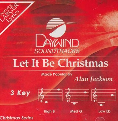 Let It Be Christmas   -     By: Alan Jackson