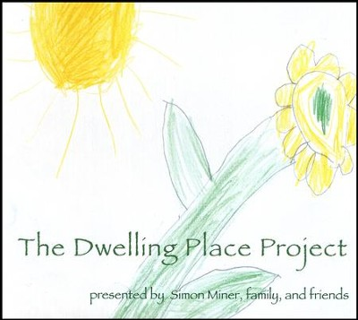 The Dwelling Place Project-CD   -     By: Simon Miner