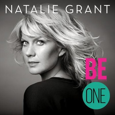 Be One   -     By: Natalie Grant