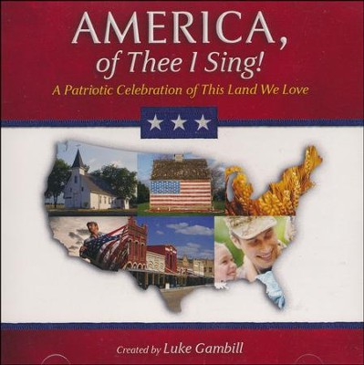 America, of Thee I Sing - Listening CD   -     By: Luke Gambill