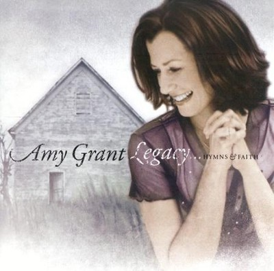 Legacy...Hymns & Faith CD   -     By: Amy Grant