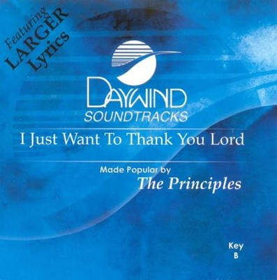 I Just Want To Thank You Lord, Accompaniment CD   -     By: The Principles