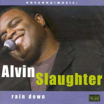 Rain Down, Compact Disc [CD]  -     By: Alvin Slaughter