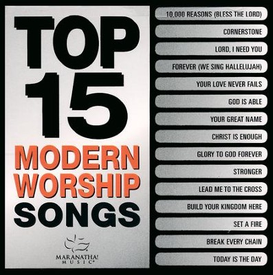Top 15 Modern Worship Songs   -     By: Maranatha!