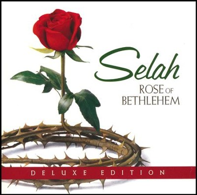 Rose of Bethlehem (Deluxe Edition)   -     By: Selah
