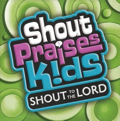 Shout Praises Kids: Shout To The Lord CD   -     By: Youth Alive