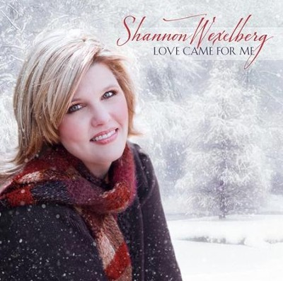 Love Came For Me CD   -     By: Shannon Wexelberg