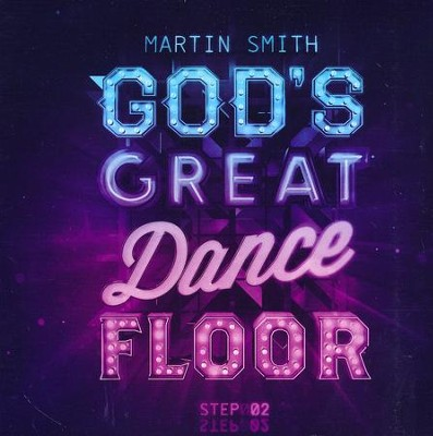 God's Great Dance Floor, Step 2   -     By: Martin Smith