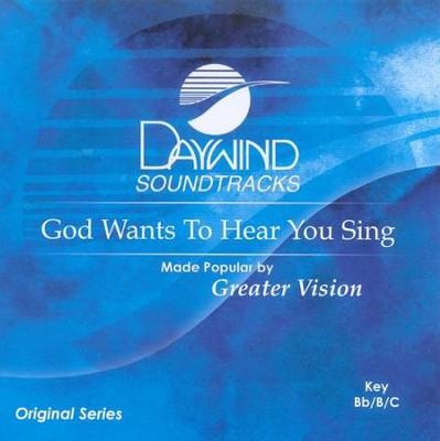 God Wants to Hear You Sing, Acc CD   -     By: Greater Vision