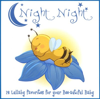 Night Night: 12 Lullaby Favorites for Your Bee-autiful Baby CD   -