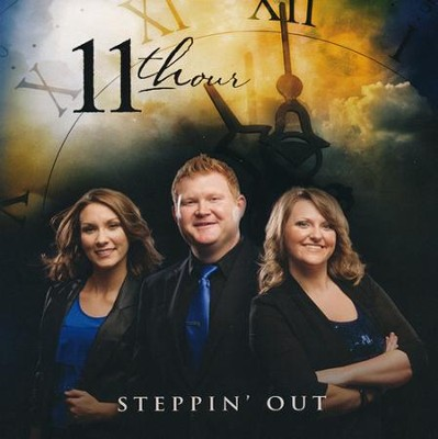 Steppin' Out   -     By: 11th Hour
