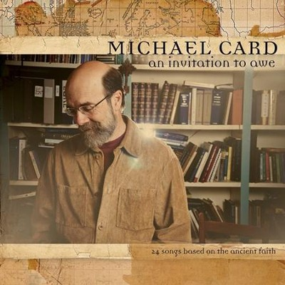 An Invitation To Awe, 2 CDs   -     By: Michael Card