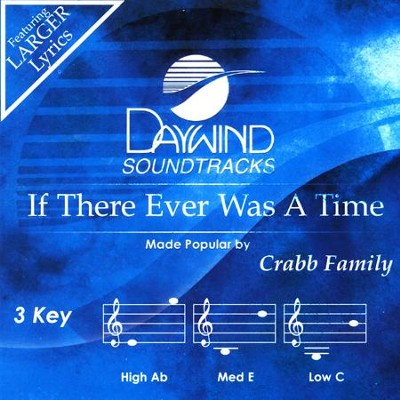 If There Ever Was A Time   -     By: The Crabb Family