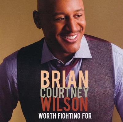 Worth Fighting For (Live in Houston, TX/2014)  -     By: Brian Courtney Wilson