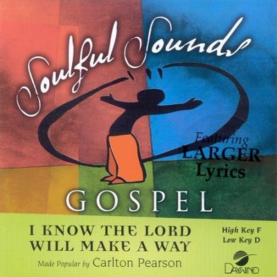 I Know The Lord Will Make A Way, Accompaniment CD   -     By: Carlton Pearson