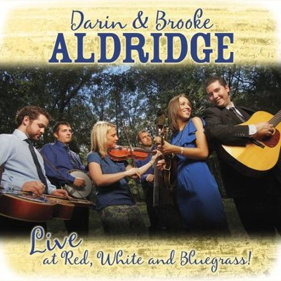Live At Red, White and Bluegrass!   -     By: Darin Aldridge, Brooke Aldridge