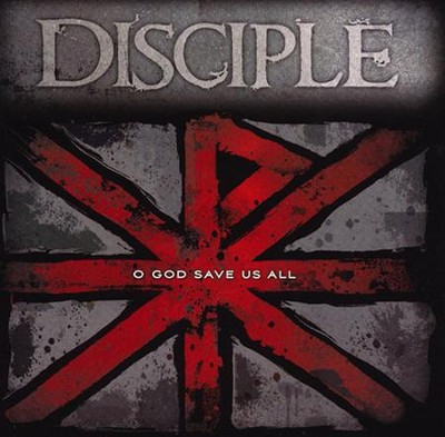 O God Save Us All   -     By: Disciple