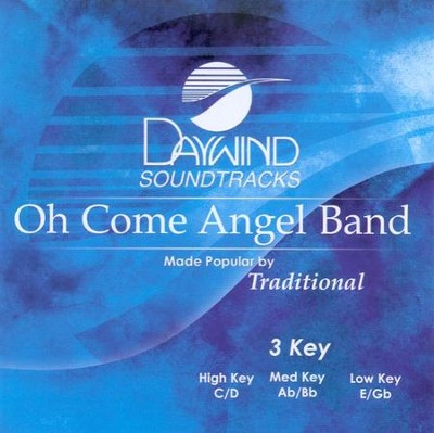 Oh Come Angel Band, Acc CD   -