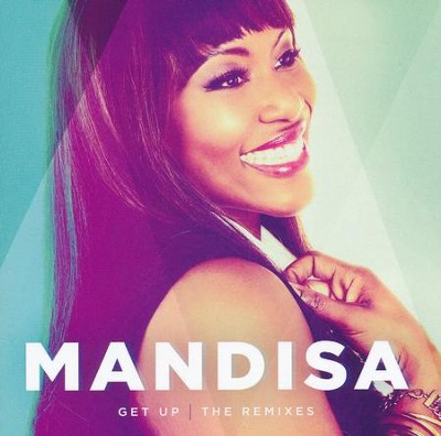 Get Up: The Remixes   -     By: Mandisa