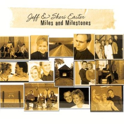 Miles and Milestones CD   -     By: Jeff Easter, Sheri Easter
