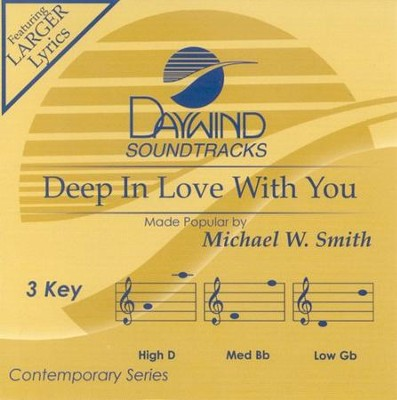 Deep In Love With You, Accompaniment CD   -     By: Michael W. Smith