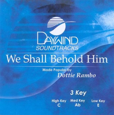 We Shall Behold Him, Accompaniment CD   -     By: Dottie Rambo
