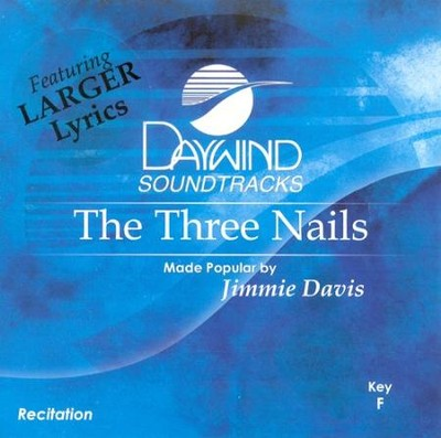 The Three Nails (Recitation), Accompaniment CD   -     By: Jimmie Davis