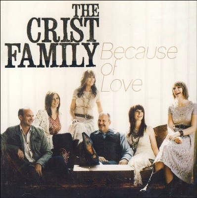 Because of Love   -     By: The Crist Family