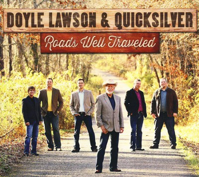 Roads Well Traveled   -     By: Doyle Lawson & Quicksilver