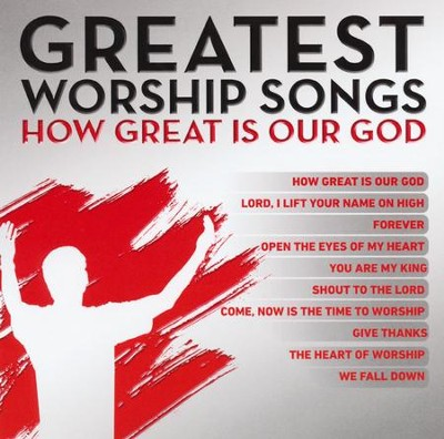 Greatest Worship Songs: How Great Is Our God   -     By: Maranatha! Music