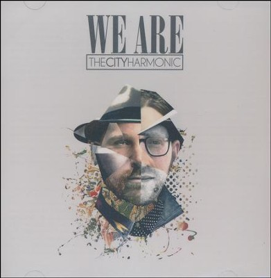 We Are   -     By: The City Harmonic