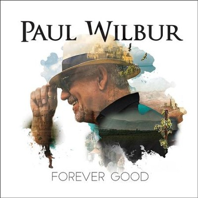 Forever Good, CD   -     By: Paul Wilbur
