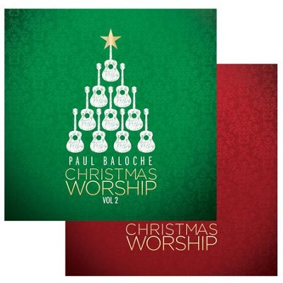 Christmas Worship, Volumes I & II   -     By: Paul Baloche