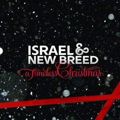 A Timeless Christmas CD  -     By: Israel & New Breed