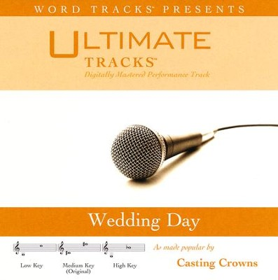 Wedding Day   -     By: Casting Crowns