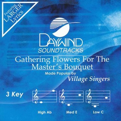 Gathering Flowers For The Master's Bouquet   -     By: Village Singers